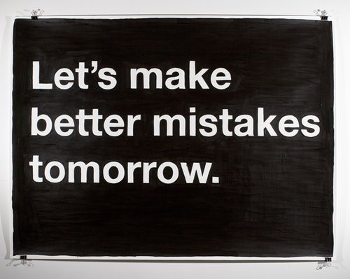 tomorrow lets make better mistakes