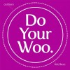 Do Your Woo