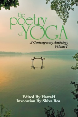 The Poetry of Yoga: Volume 1 of the Book Anthology