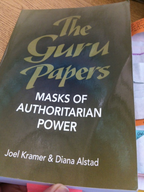 The Guru Papers, Masks of Authoritarian Power, by Joel Kramer and Diana Alstad
