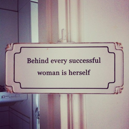 Behind a Successful Woman is Herself