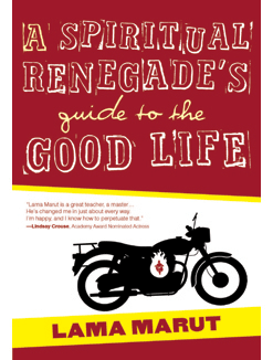 A spiritual Renedgad's guide to a Good Life
