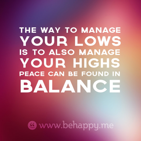 the-way-to-manage-your-lows-is-to-also-manage-your-highs-peace-can-be-found-in-balance