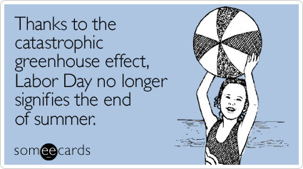 thanks-catastrophic-greenhouse-effect-labor-day-ecard-someecards