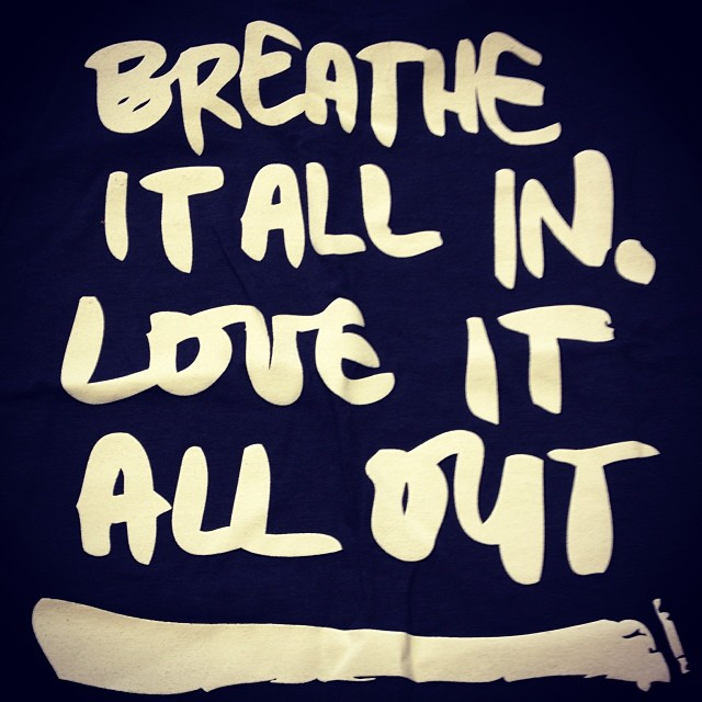 breathe and love