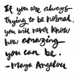 Maya Angelou quote normal amazing