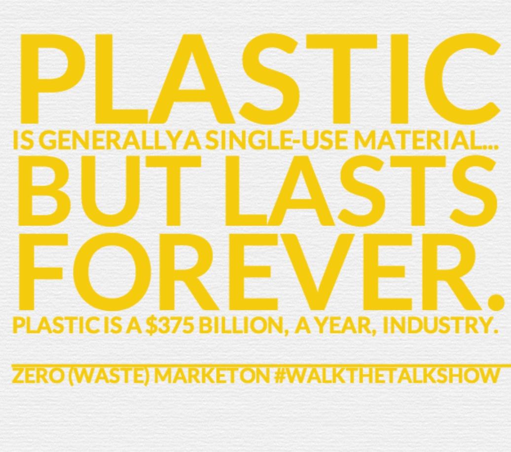 Plastic lasts forever zero waste