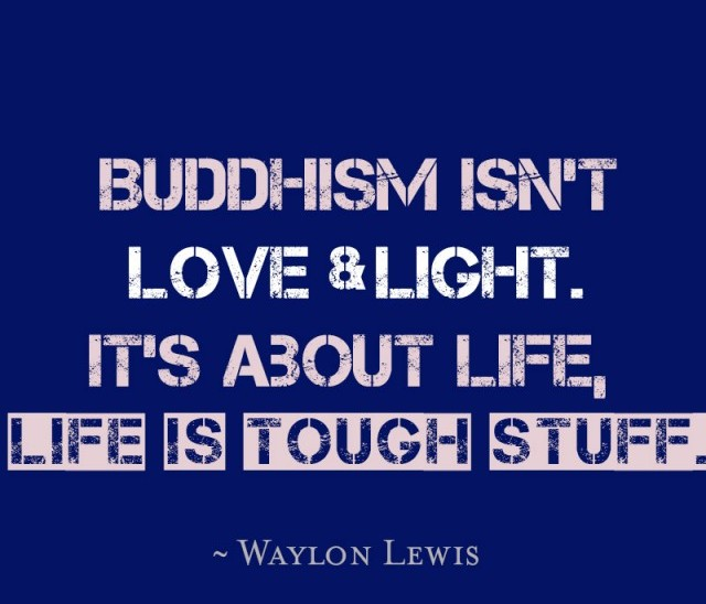 Buddhism is tough
