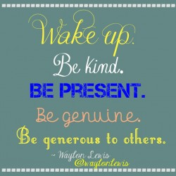 wake up be kind present moment