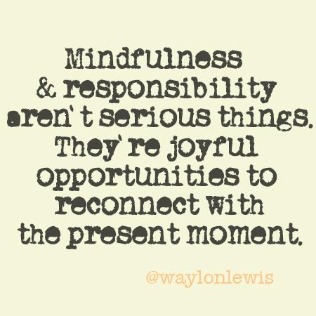 Mindfulness responsibility joy Waylon Lewis