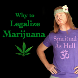 Why to Legalize Marijuana