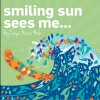 Smiling Sun Sees Me: A Children's Yoga Book. ~ Tanya Maria Mah