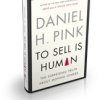 To Sell is Human: a Review of Daniel Pink's latest.