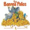 The Banana Police. {book review} ~ Rebecca Schwarz