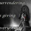 Surrender: Don't Give Up. ~ Edie Lazenby