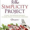 The Simplicity Project: Food Is Anything Our Grandparents Would Have Once Recognized.