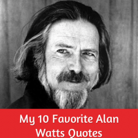 My 10 Favorite Quotes from Alan Watts + Rare Recording 50% off.