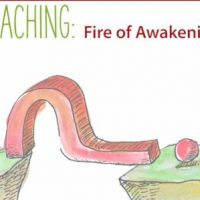 The Fire of Awakening: What the Great Sages have Taught Us. {Video}