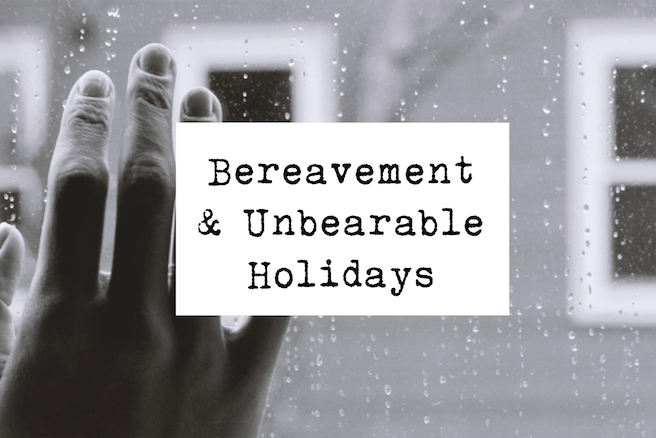 A FIELD GUIDE TO BEREAVEMENT DURING HOLIDAY SEASON