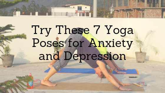 Try These 7 Yoga Poses To Fight With Anxiety Depression Elephant Journal